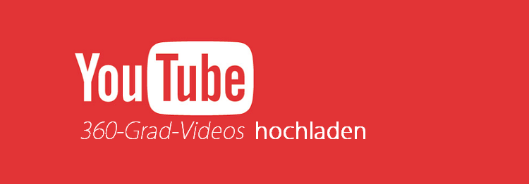 360 grad video auf youtube hochladen