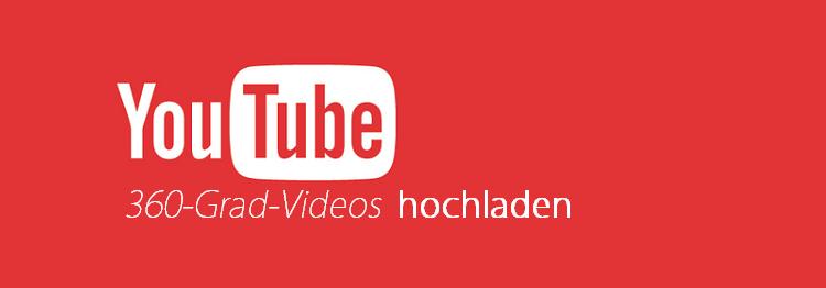 360 grad video auf youtube hochladen
